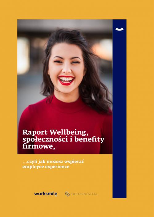 Raport Wellbeing, społeczności i benefity firmowe - benefit system kafeteryjny